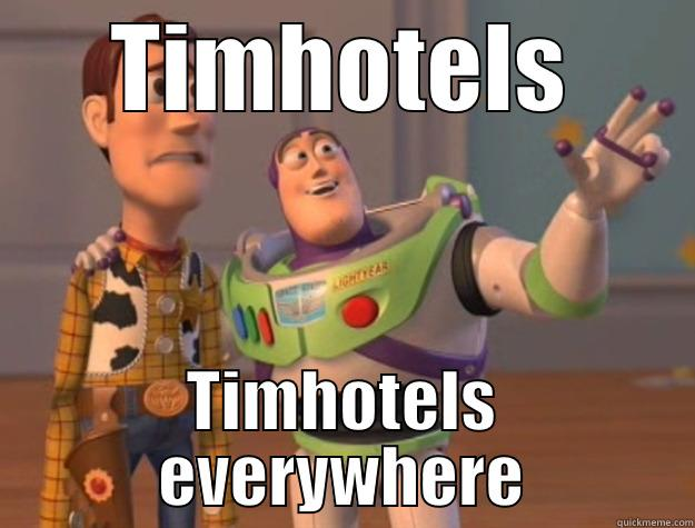 TIMHOTELS TIMHOTELS EVERYWHERE Toy Story