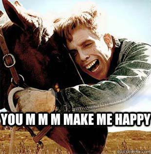You m m m make me happy  Simple Jack