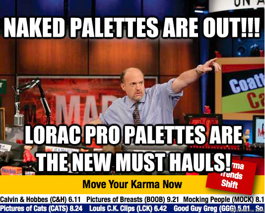 Naked palettes are out!!! Lorac Pro Palettes are the new must hauls! - Naked palettes are out!!! Lorac Pro Palettes are the new must hauls!  Mad Karma with Jim Cramer