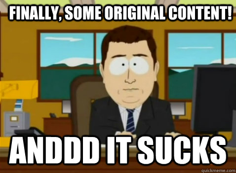 Finally, some original content! anddd it sucks - Finally, some original content! anddd it sucks  South Park Banker