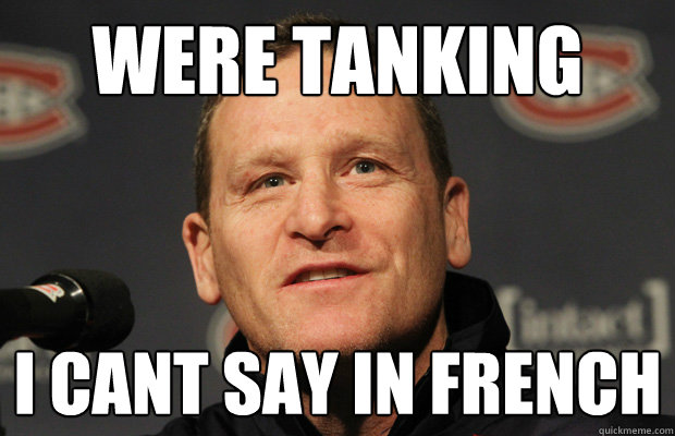 Were Tanking I cant say in French - Were Tanking I cant say in French  Dumbass Randy Cunneyworth