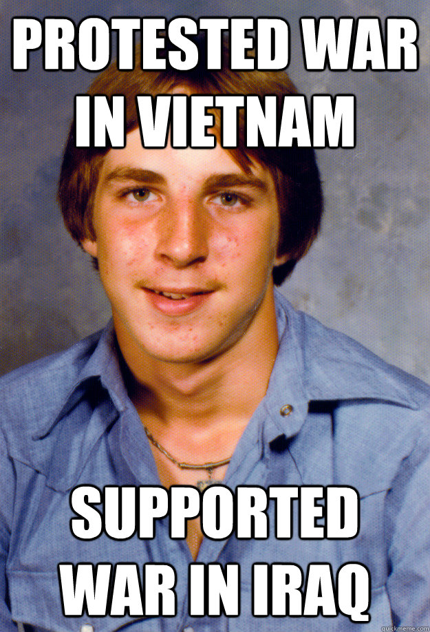 protested war in vietnam supported war in iraq  Old Economy Steven