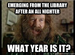 Emerging from the library after an all nighter What year is it? - Emerging from the library after an all nighter What year is it?  What year is it