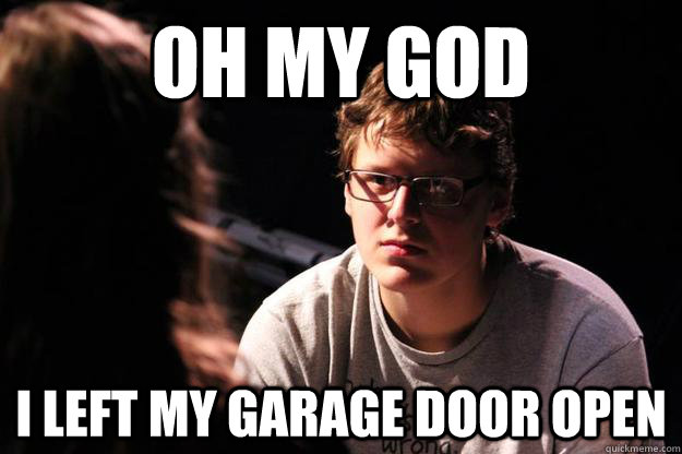 when you leave your garage door open