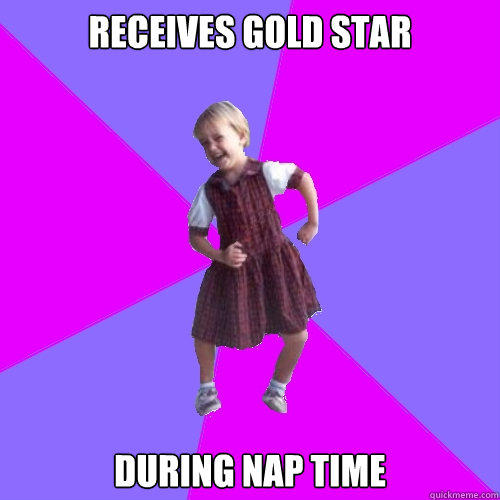 Receives gold star during nap time - Receives gold star during nap time  Socially awesome kindergartener