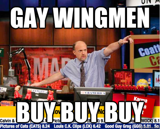 Gay Wingmen BUY BUY BUY - Gay Wingmen BUY BUY BUY  Mad Karma with Jim Cramer
