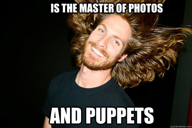 is the master of photos and puppets  - is the master of photos and puppets   Misc
