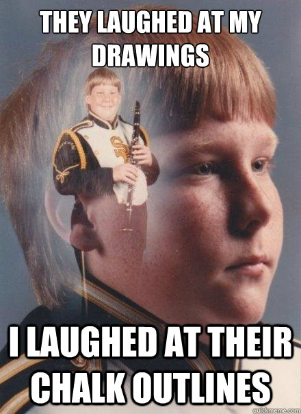 they laughed at my drawings I laughed at their chalk outlines - they laughed at my drawings I laughed at their chalk outlines  PTSD Clarinet Boy