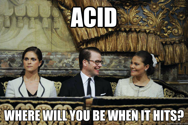 Acid Where will you be when it hits?  - Acid Where will you be when it hits?   Misc