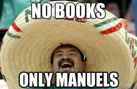 No BOOKS ONLY MANUELS