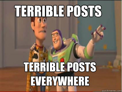 terrible posts terrible posts everywhere - terrible posts terrible posts everywhere  woody and buzz