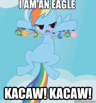 I AM AN EAGLE KACAW! KACAW!  Eagles