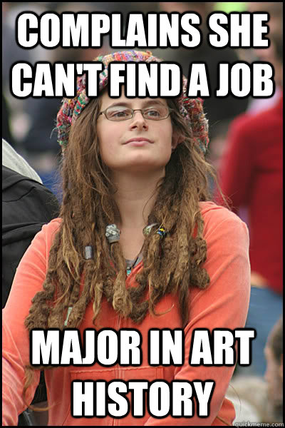 complains she can u0026 39 t find a job major in art history