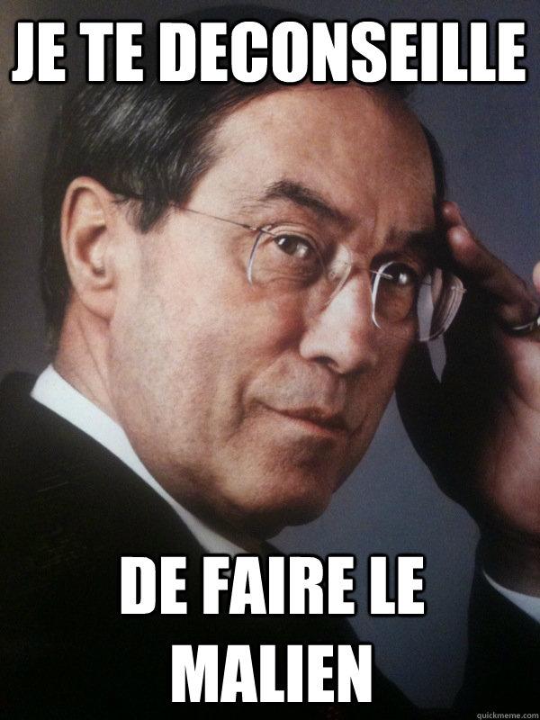 JE TE DECONSEILLE DE FAIRE LE MALIEN  FNUMP