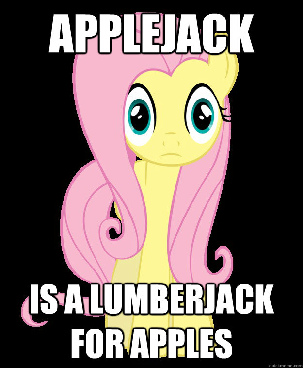 Applejack Is a lumberjack for apples