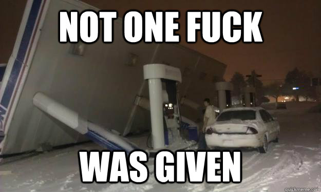 Funny Memes For Snow : Not one fuck was given snow storm fuck quickmeme