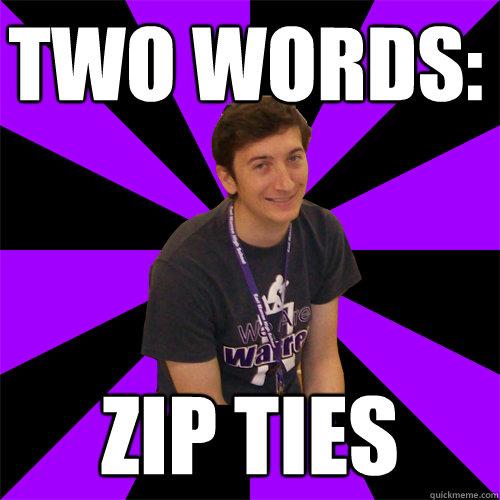 Two words: zip ties
