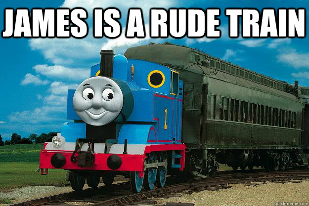 james is a rude train   Thomas the Tank Engine