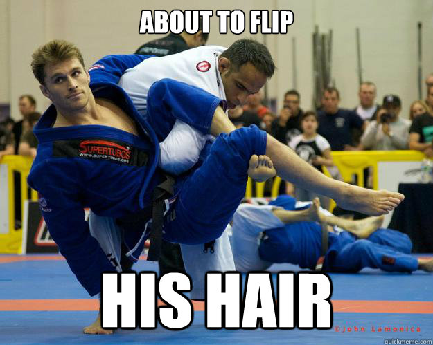About to flip His hair - About to flip His hair  Ridiculously Photogenic Jiu Jitsu Guy