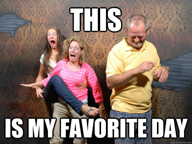 This is my favorite day - This is my favorite day  Cracked Up Father