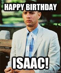 HAPPY BIRTHDAY ISAAC! - HAPPY BIRTHDAY ISAAC!  Forrest Gump