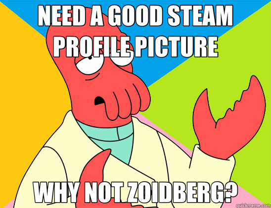 NEED A GOOD STEAM PROFILE PICTURE WHY NOT ZOIDBERG? Futurama Zoidberg