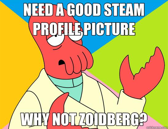 NEED A GOOD STEAM PROFILE PICTURE WHY NOT ZOIDBERG? Futurama Zoidberg