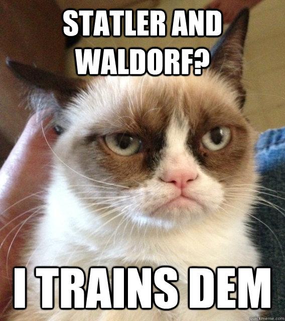 Statler and Waldorf? I trains dem