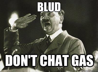 blud DON'T CHAT GAS  Hit List Hitler