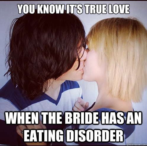 you know it's true love when the bride has an eating