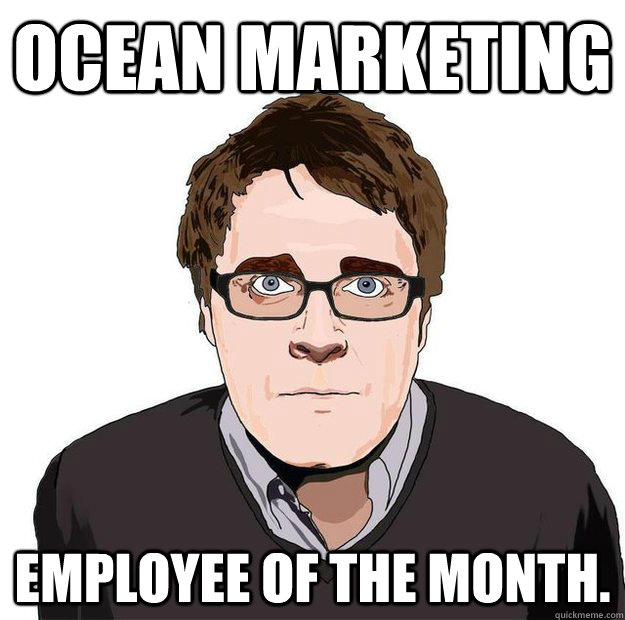 Ocean Marketing Employee of the Month. - Ocean Marketing Employee of the Month.  Always Online Adam Orth