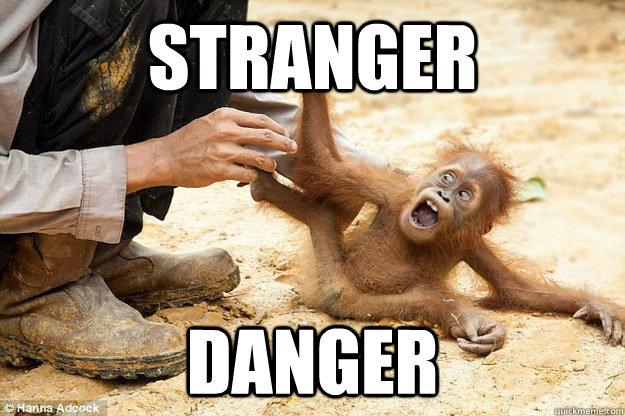 Stranger Danger - Stranger Danger  Baby Rafiki