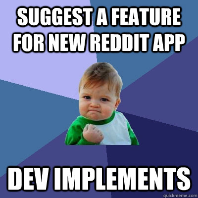 Suggest a feature for new reddit app DEV IMPLEMENTS