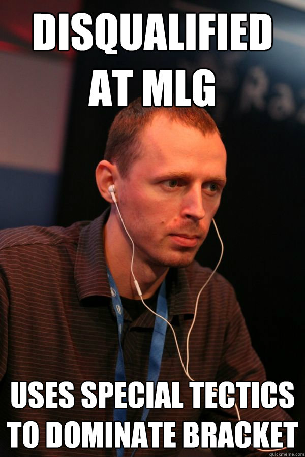 Disqualified at mlg uses special tectics to dominate bracket
