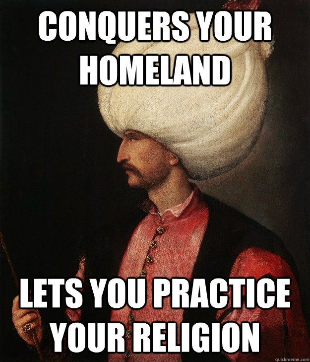 conquers your homeland lets you practice your religion - conquers your homeland lets you practice your religion  Misc