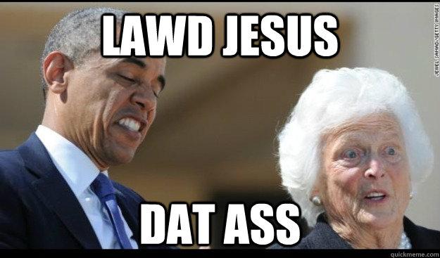 lawd jesus Dat ass