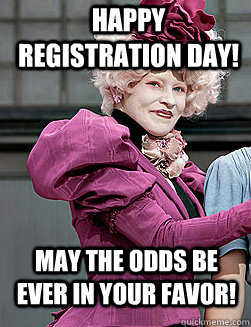 Happy Registration Day! May the odds be ever in your favor!
