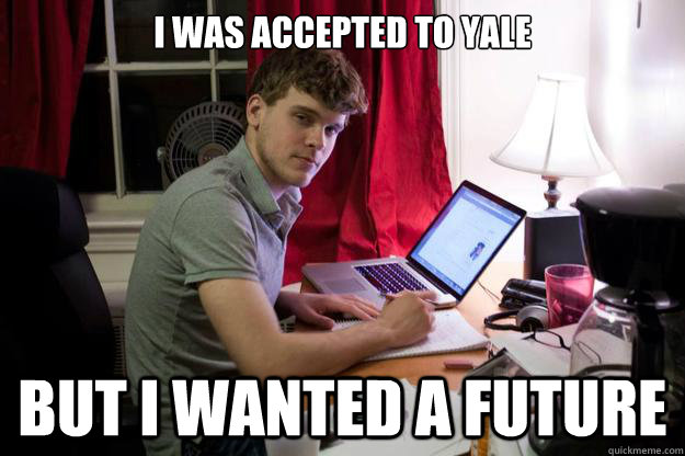 I was accepted to Yale But I wanted a future