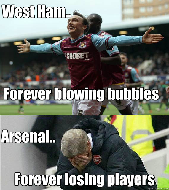 Forever blowing bubbles Forever losing players West Ham.. Arsenal.. - Forever blowing bubbles Forever losing players West Ham.. Arsenal..  Arsenal forever losing players
