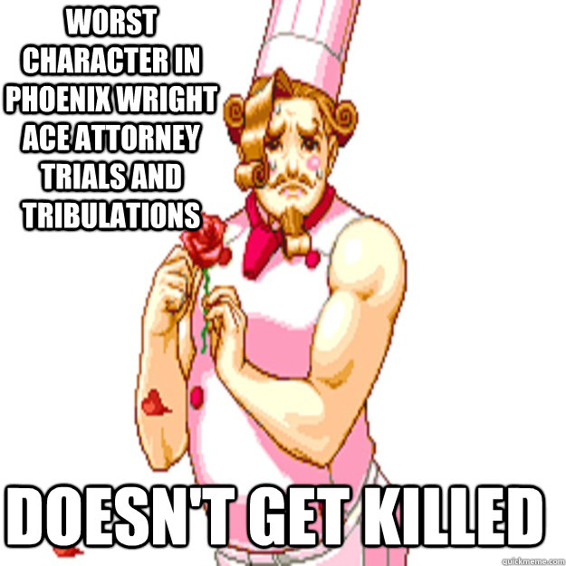 c5c55e9a812edfc20adc7a857703f21888417bec0c2901b8a80064b240145804 worst character in phoenix wright ace attorney trials and,Phoenix Wright Memes
