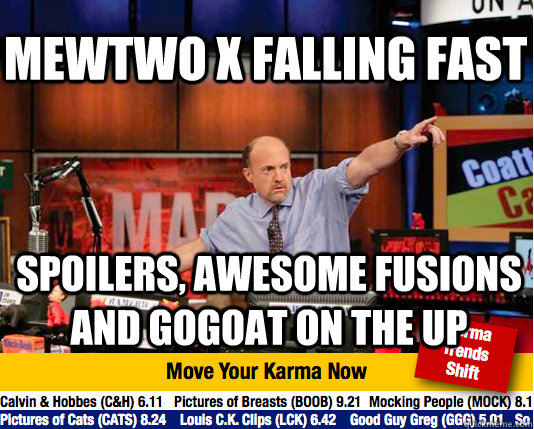 Mewtwo x falling fast spoilers, awesome fusions and gogoat on the up - Mewtwo x falling fast spoilers, awesome fusions and gogoat on the up  Mad Karma with Jim Cramer