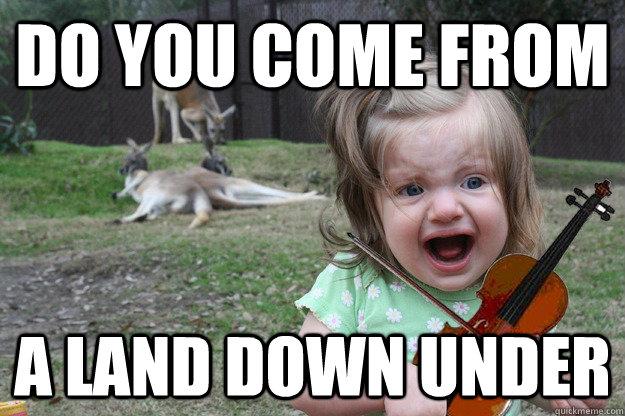 c5d61341cc830bf46c00559d8e2d06655f8cba378361db6f86e8deafbc4a31d0 do you come from a land down under kangaroo girl quickmeme,Girl Down Meme