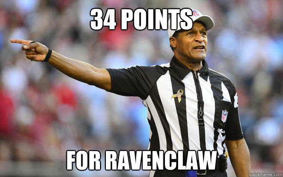 34 points  for Ravenclaw - 34 points  for Ravenclaw  Referee