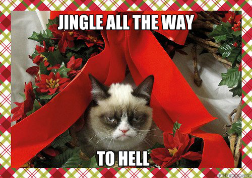 Jingle all the way to hell - Jingle all the way to hell  A Grumpy Cat Christmas
