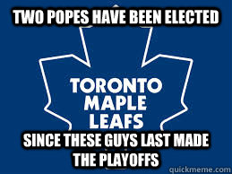 Two popes have been elected  Since these guys last made the playoffs - Two popes have been elected  Since these guys last made the playoffs  Misc