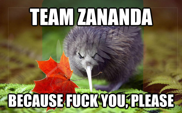 TEAM ZANANDA BECAUSE FUCK YOU, PLEASE - TEAM ZANANDA BECAUSE FUCK YOU, PLEASE  New Zanada