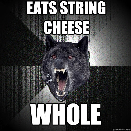 Eats String Cheese WHOLE - Eats String Cheese WHOLE  Insanity Wolf