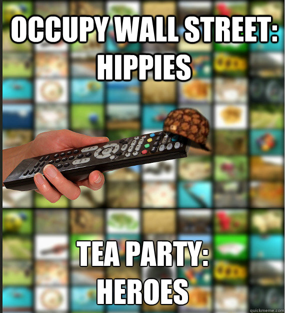 Occupy Wall Street: Hippies  Tea Party: Heroes