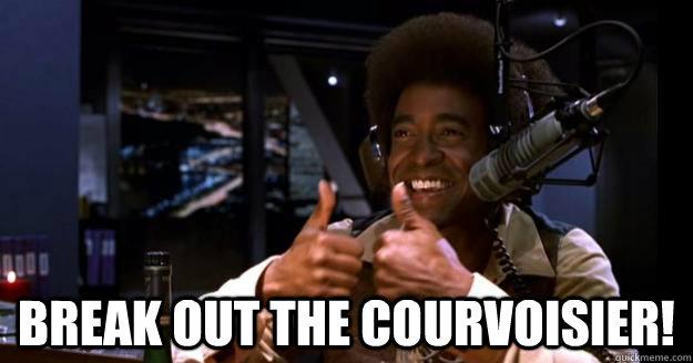 Break out the Courvoisier!