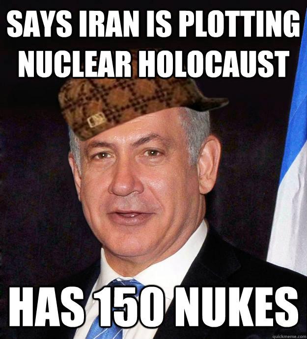 Says Iran is plotting nuclear Holocaust Has 150 nukes